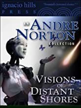 Visions of Distant Shores: An Andre Norton Collection (Seven Andre Norton novels in one volume!)