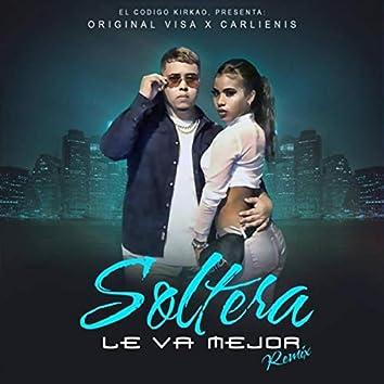 Soltera Le Va Mejor (Remix)