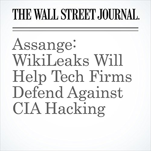 Assange: WikiLeaks Will Help Tech Firms Defend Against CIA Hacking copertina