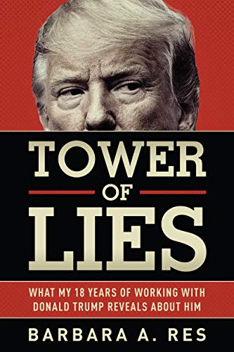 Tower of Lies: What My Eighteen Years of Working With Donald Trump Rev