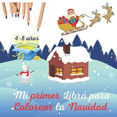 Mi primer Libro para Colorear de Navidad: Cuaderno de dibujos | Animales| Papa Noel | Angeles | Hadas | Para Niños de 4-8 años