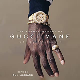 The Autobiography of Gucci Mane                   By:                                                                                                                                 Gucci Mane,                                                                                        Neil Martinez-Belkin                               Narrated by:                                                                                                                                 Guy Lockard                      Length: 6 hrs and 29 mins     3,490 ratings     Overall 4.7