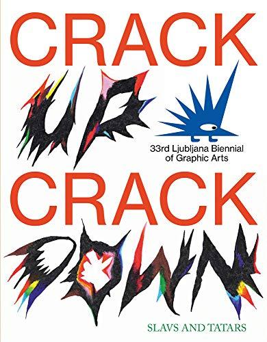 Compare Textbook Prices for Crack Up―Crack Down: 33rd Ljubljana Biennial of Graphic Arts  ISBN 9788867493883 by Constantine, Melissa,Metahaven,Simoniti, Vid,Crowley, David,Apter, Emily,Fournier, Arthur,König, Raphael,Salemy, Mohammad,Vojnovic, Goran,Constantine, Melissa,Slavs and Tatars