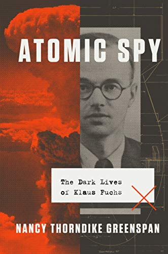 Image of Atomic Spy: The Dark Lives of Klaus Fuchs