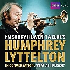 Humphrey Lyttleton In Conversation: 'Play As I Please'