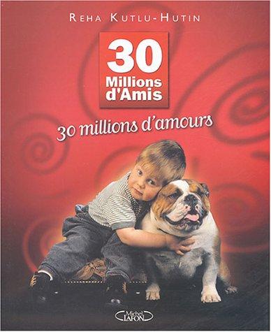 30 millions d'amis, 30 millions d'amours
