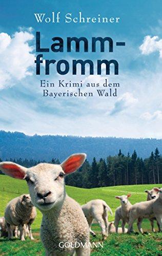 Lammfromm: Pfarrer Baltasar Senner ermittelt 6 - Ein Krimi aus dem Bayerischen Wald