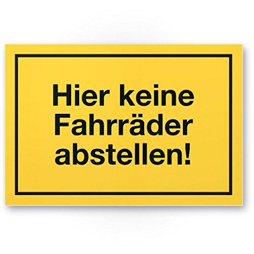 Hier keine Fahrräder abstellen Kunststoff Schild (gelb, 30 x 20cm), Fahrräder abstellen verboten - Hinweisschild Hauswand, Schaufenster, Verbotsschild Fahrradfahrer - Warnhinweis parken verboten