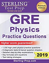 Sterling Test Prep Physics GRE Practice Questions: High Yield Physics GRE Questions with Detailed Explanations
