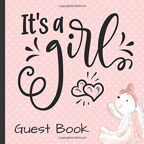 Its a Girl: It's a Girl Baby Shower Guest Book Includes Gift Tracker and Picture Pages for a Lasting Memory Keepsake (Its a Girl Baby Shower ... a Girl Baby Shower Decorations, Band 1)