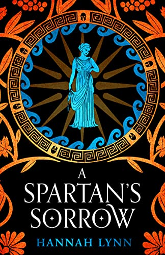 A Spartan's Sorrow: The epic tale of ancient Greece's most formidable Queen (The Grecian Women Series) (English Edition)