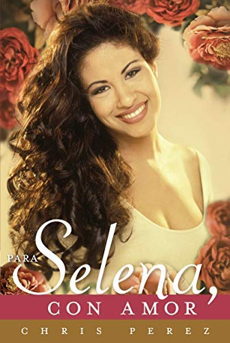 [ [ [ Para Selena, Con Amor = To Selena, with Love (Spanish) [ PARA SELENA, CON AMOR = TO SELENA, WITH LOVE (SPANISH) ] By Perez, Chris ( Author )Mar-06-2012 Paperback