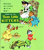 The Story of the Three Little Kittens (Read along with me series I)