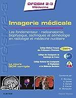 Imagerie médicale - Les fondamentaux : radioanatomie, biophysique, techniques et séméiologie en radiologie et médecine n de Collège médical français des professeurs d'anatomie