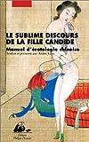 Le Sublime Discours de la fille candide - Manuel d'érotologie chinoise - P. Picquier - 28/03/2000