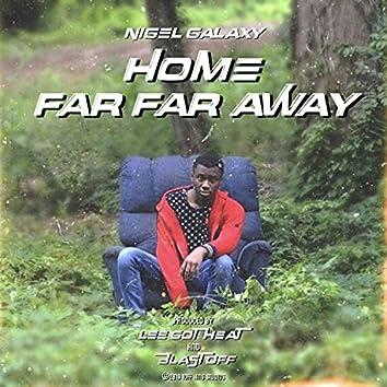 Home Far Far Away