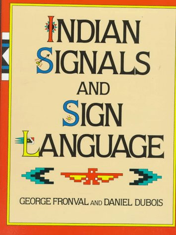 Compare Textbook Prices for Indian Signals and Sign Language 2nd Edition ISBN 9780517466124 by Fronval, George