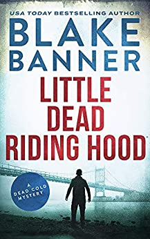 Little Dead Riding Hood (A Dead Cold Mystery Book 13) by [Blake Banner]