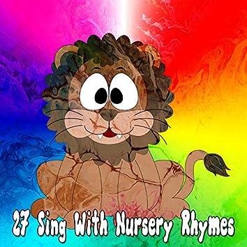 27 Sing with Nursery Rhymes