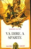 Va dire à Sparte - Roman. Tell them in Sparta - N° 17 de la collection Plein Vent
