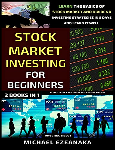 Real Estate Investing Books! - Stock Market Investing For Beginners (2 Books In 1): Learn The Basics Of Stock Market And Dividend Investing Strategies In 5 Days And Learn It Well (Investing Bible)