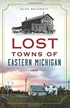Lost Towns of Eastern Michigan