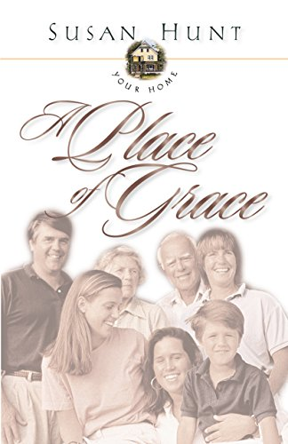Your Home a Place of Grace