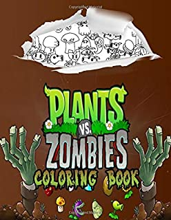 Plants vs Zombies Coloring Book: Fun Great Coloring Book For Kids Ages 4-8