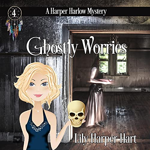 Ghostly Worries Audiobook By Lily Harper Hart cover art