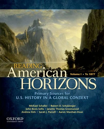 Reading American Horizons: U.S. History in a Global Context, Volume I: To 1877