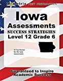 Iowa Assessments Success Strategies Level 12 Grade 6 Study Guide: IA Test Review for the Iowa Assessments