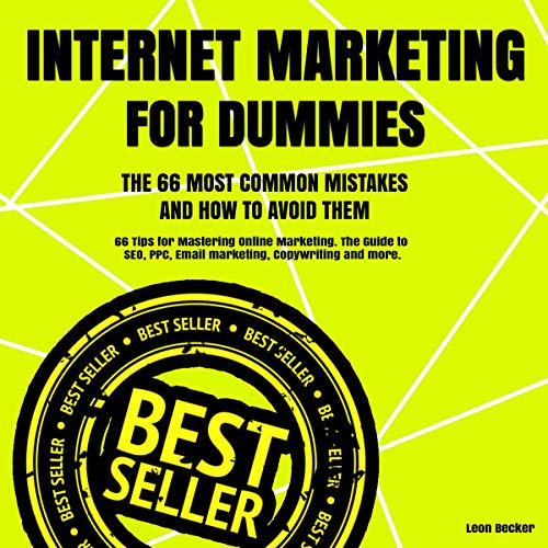 Internet Marketing for Dummies. The 66 Most Common Mistakes and How to Avoid Them.: 66 Tips for Mastering Online Marketing. The Guide to SEO, PPC, Email Marketing, Copywriting and so Much More. Titelbild