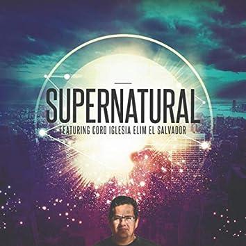 Supernatural (En Vivo) [feat. Coro Iglesia Elim el Salvador]