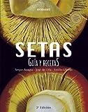 Setas. Guía y Recetas (Cocina de autor)