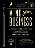 Image of Mind Your Business: A Workbook to Grow Your Creative Passion Into a Full-time Gig