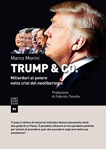 Trump & Co. Miliardari al potere: quando il mondo del business conquista l'arena politica