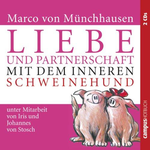 Liebe und Partnerschaft mit dem inneren Schweinehund audiobook cover art