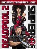 Deadpool 2 Plus Super Duper Cut (Unrated)