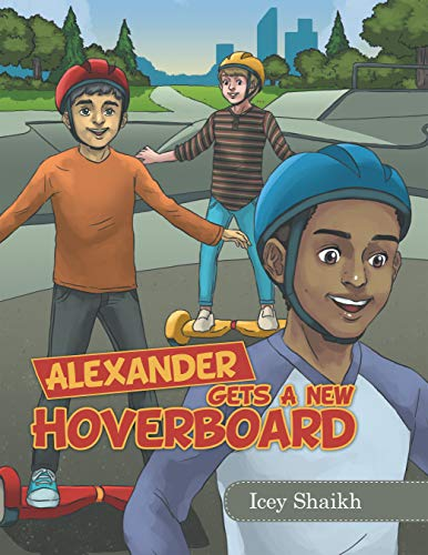 Alexander Gets a New Hoverboard (English Edition)