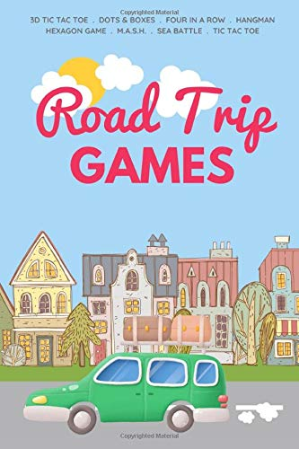 ROAD TRIP GAMES: Paper & Pencil Games for Kids and Adults - 3D Tic Tac Toe, Dots & Boxes, Four In A Row, Hangman, Hexagon Game, M.A.S.H., Sea Battle and Tic Tac Toe | Travel Size | Birthday Gift Ideas