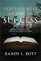 God's Formula for Success: As Revealed in the Scriptures by the Lord