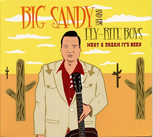 What a Dream It's Been-25 Years of Big Sandy &