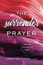The Surrender Prayer: Where We End and God Begins