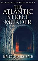 The Atlantic Street Murder