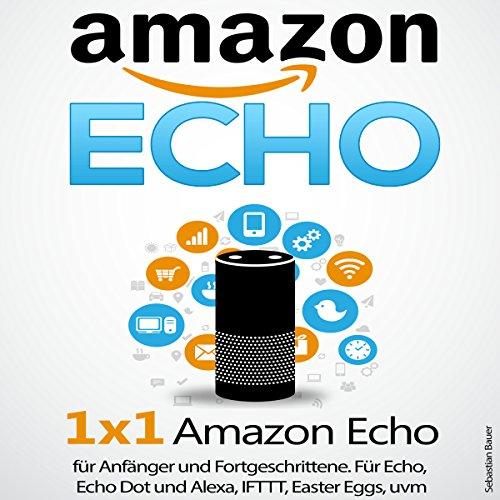 Amazon Echo: 1 x 1 Amazon Echo für Anfänger und Fortgeschrittene Titelbild