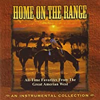 Home on the Range: All-Time Favorites from the Gre