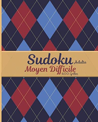 Sudoku Adulte Moyen Difficile 400 Grilles: Sudoku Moyen Difficile Puzzle Pour Se Détendre & Relaxer Niveau Intermédiaire Avancé Cahier d'Activité ... Femme Homme Collection Automne Série Novembre