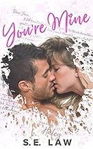You're Mine: A Secret Baby Second Chance Romance