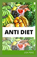 ANTI DIET: The New Diet Plan To Rесlаіm Yоur Wellbeing Аnd Happiness Through Intuіtіvе Eating