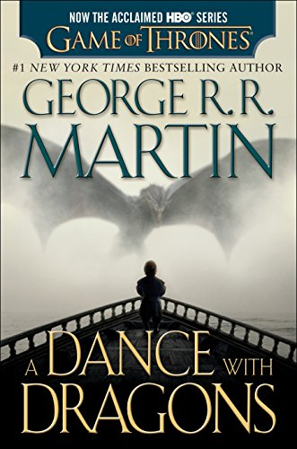 Compare Textbook Prices for A Dance with Dragons HBO Tie-in Edition: A Song of Ice and Fire: Book Five: A Novel Media tie-in Edition ISBN 9781101886045 by Martin, George R. R.